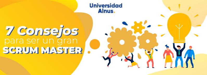 Universidad Alnus - Consejos para ser un gran Scrum Master - titulo