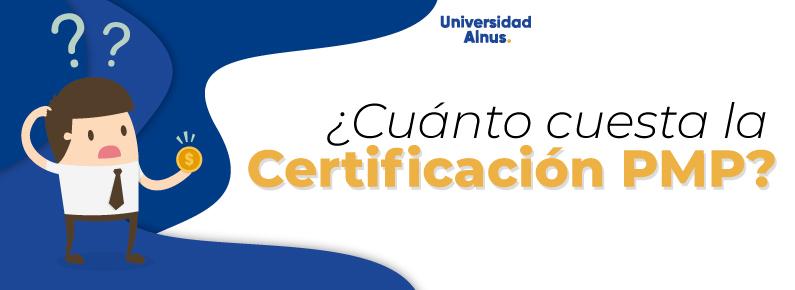 Universidad Alnus - ¿Cuánto cuesta la certificación PMP? - titulo