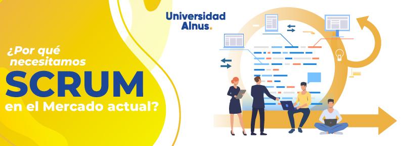 Universidad Alnus - Por qué necesitamos Scrum en el mercado - titulo
