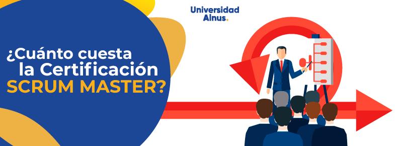 Universidad Alnus - ¿Cuánto Cuesta la Certificación Scrum Master? - titulo