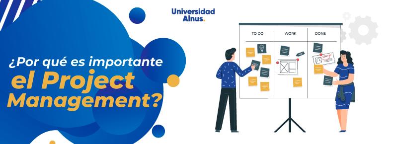 Universidad Alnus - ¿Por qué es importante el Project Management? - titulo