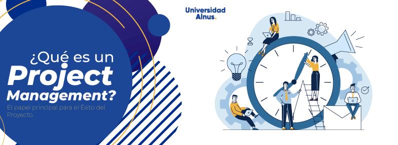 Universidad Alnus - ¿Qué es un Project Manager? - titulo