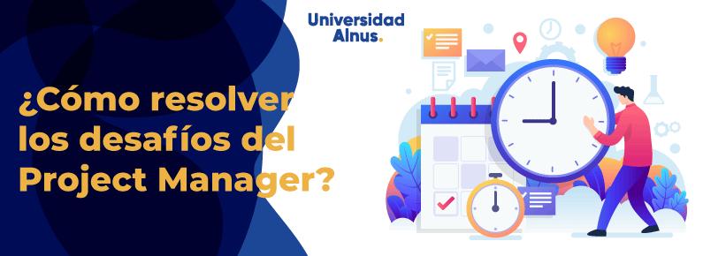Universidad Alnus - ¿Cómo resolver los desafíos del Project Manager? - titulo