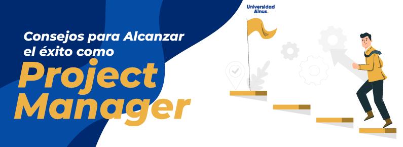 Universidad Alnus - Consejos para Alcanzar el éxito como Project Manager - titulo