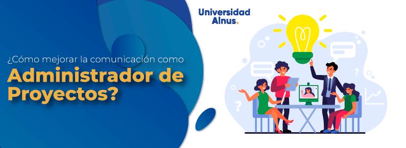 Universidad Alnus - comunicación como Administrador de Proyectos - titulo