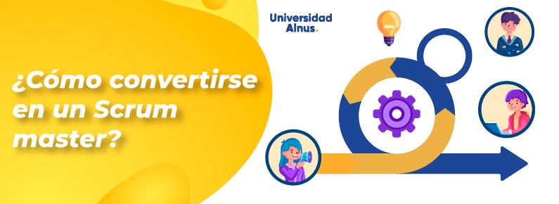 Universidad Alnus - ¿Cómo convertirse en un Scrum master? - titulo