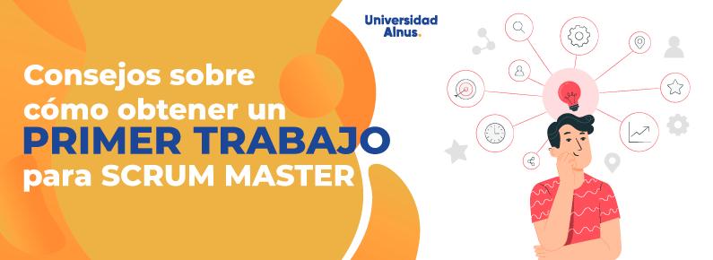 Universidad Alnus - cómo obtener un primer trabajo como Scrum Master - titulo