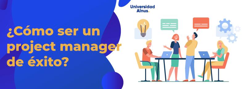 Universidad Alnus - ¿Cómo ser un project manager de éxito? - titulo