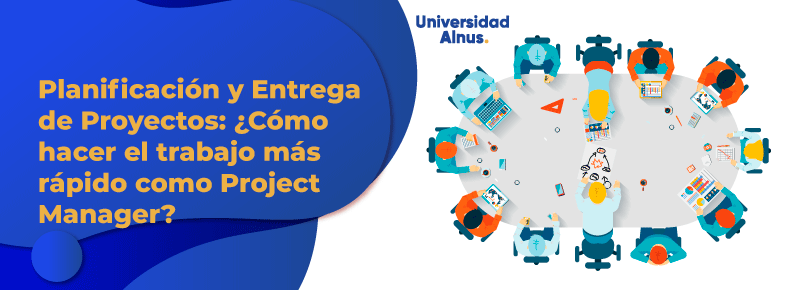 Universidad Alnus - ¿Cómo hacer trabajo más rápido como Project Manager? - titulo