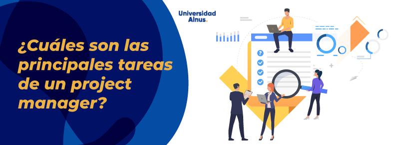 Universiad Alnus - ¿Cuáles son las principales tareas de un project manager? - titulo
