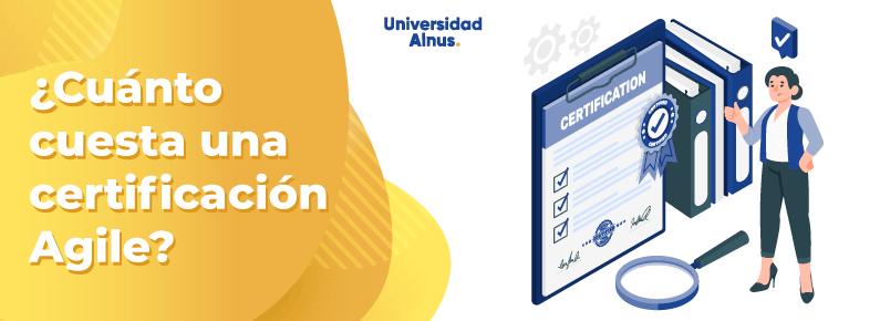 Universidad Alnus -¿Cuánto cuesta una certificación Agile? - title