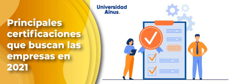 Universidad del alnus - Principales certificaciones que buscan las empresas en 2021 - titulo