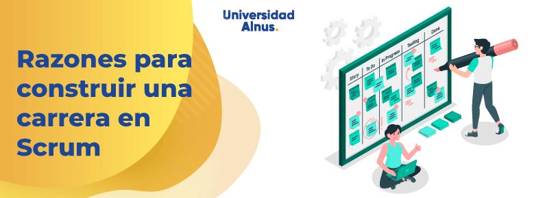 Universidad Alnus - Razones para construir una carrera en Scrum- titulo