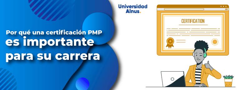 Univeridad Alnus - ¿Por qué una certificación PMP es importante para su carrera? - title