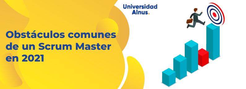 Universidad-Alnus-Obstaculos-comunes-de-un-Scrum-Master