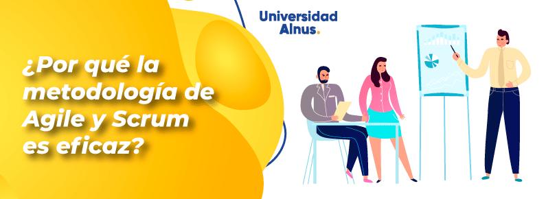Universidad-Alnus-Por-que-la-metodologia-de-Agile-y-Scrum-es-eficaz