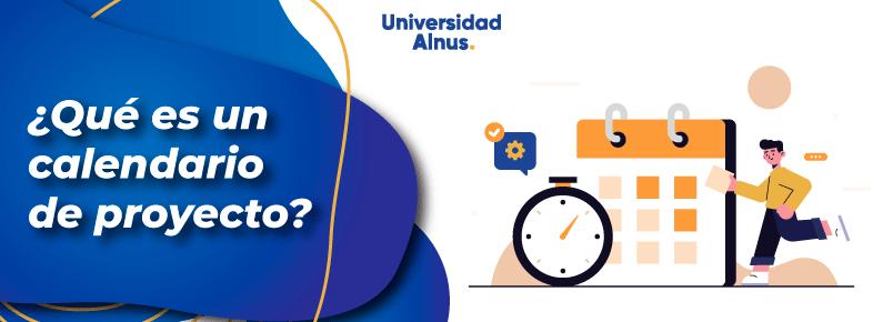 Universidad-Alnus-Que-es-un-calendario-de-proyecto