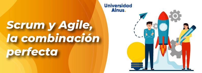 Universidad-Alnus-Scrum-y-Agile-la-combinacion-perfecta-Titul