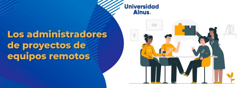 Universidad-Alnus-Los-administradores-de-proyectos-de-equipos-remotos